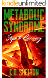 Metabolic Syndrome: Steps to Recovery
