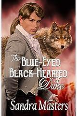 The Blue-Eyed Black-Hearted Duke (THE DUKE SERIES Book 6) Kindle Edition