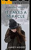 It Takes A Miracle: A Lesbian Christmas Novella