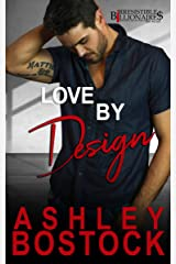 Love By Design (Irresistible Billionaires Book 6) Kindle Edition