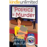 Politics is Murder (McKinley Mysteries: Short & Sweet Cozies Book 4)