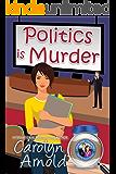 Politics is Murder (McKinley Mysteries: Short & Sweet Cozies Book 4)