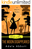 Witch Is Why The Moon Disappeared (A Witch P.I. Mystery Book 17)
