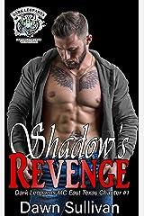 Shadow's Revenge (Dark Leopards MC East Texas Chapter Book 1) Kindle Edition