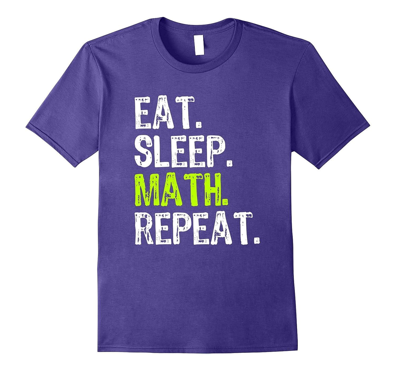 Eat Sleep Math Repeat T-Shirt-FL