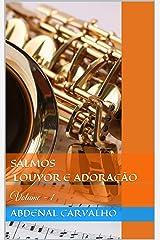Salmos - Louvor e Adoração: Volume - 1 (Cânticos de Davi) (Portuguese Edition) Kindle Edition