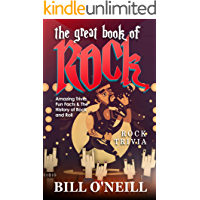 The Great Book of Rock Trivia: Amazing Trivia, Fun Facts & The History of Rock and Roll book cover