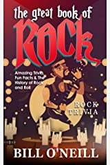 The Great Book of Rock Trivia: Amazing Trivia, Fun Facts & The History of Rock and Roll Kindle Edition