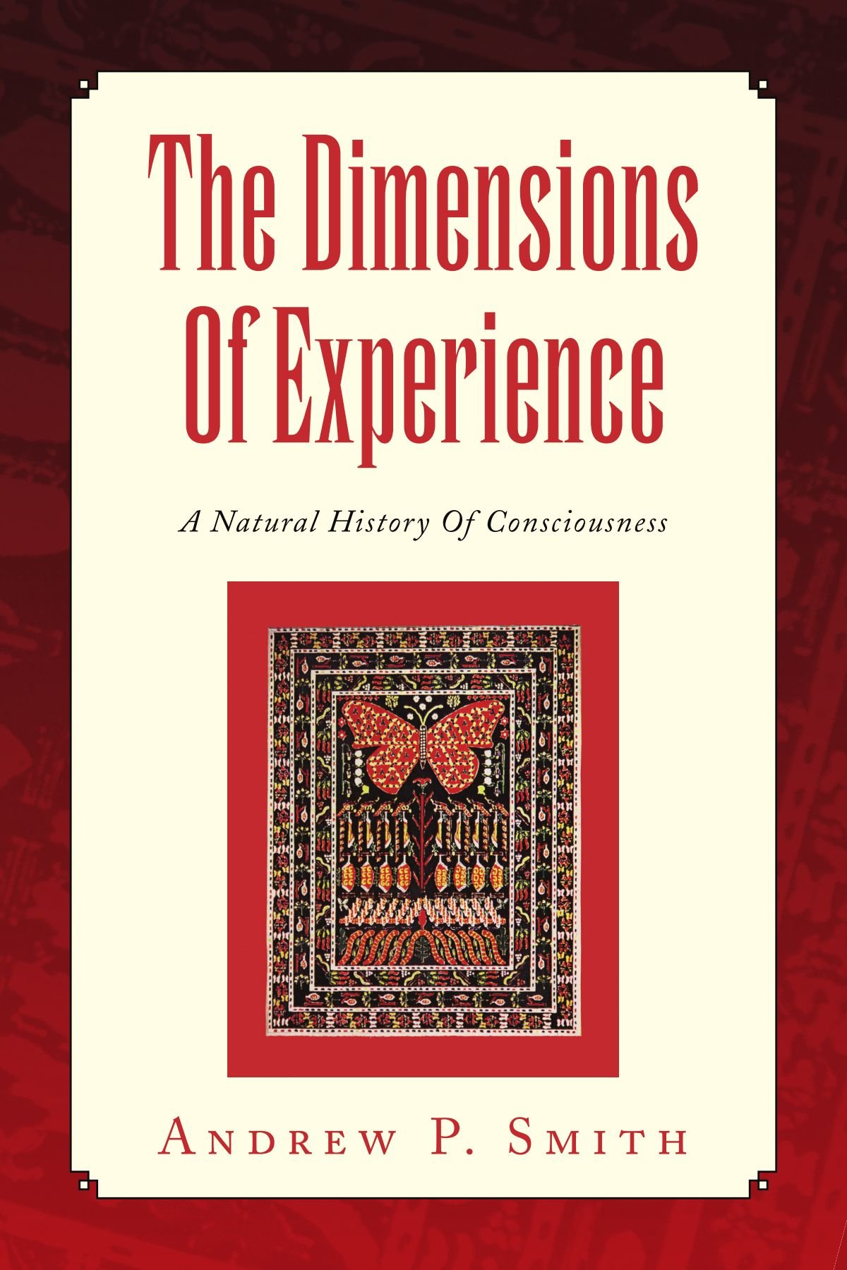 Download The Dimensions Of Experience: A Natural History Of Consciousness pdf epub