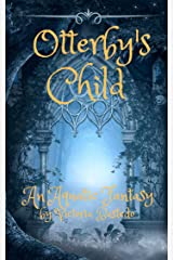 Otterby's Child (Anthym Quest Book 1) Kindle Edition