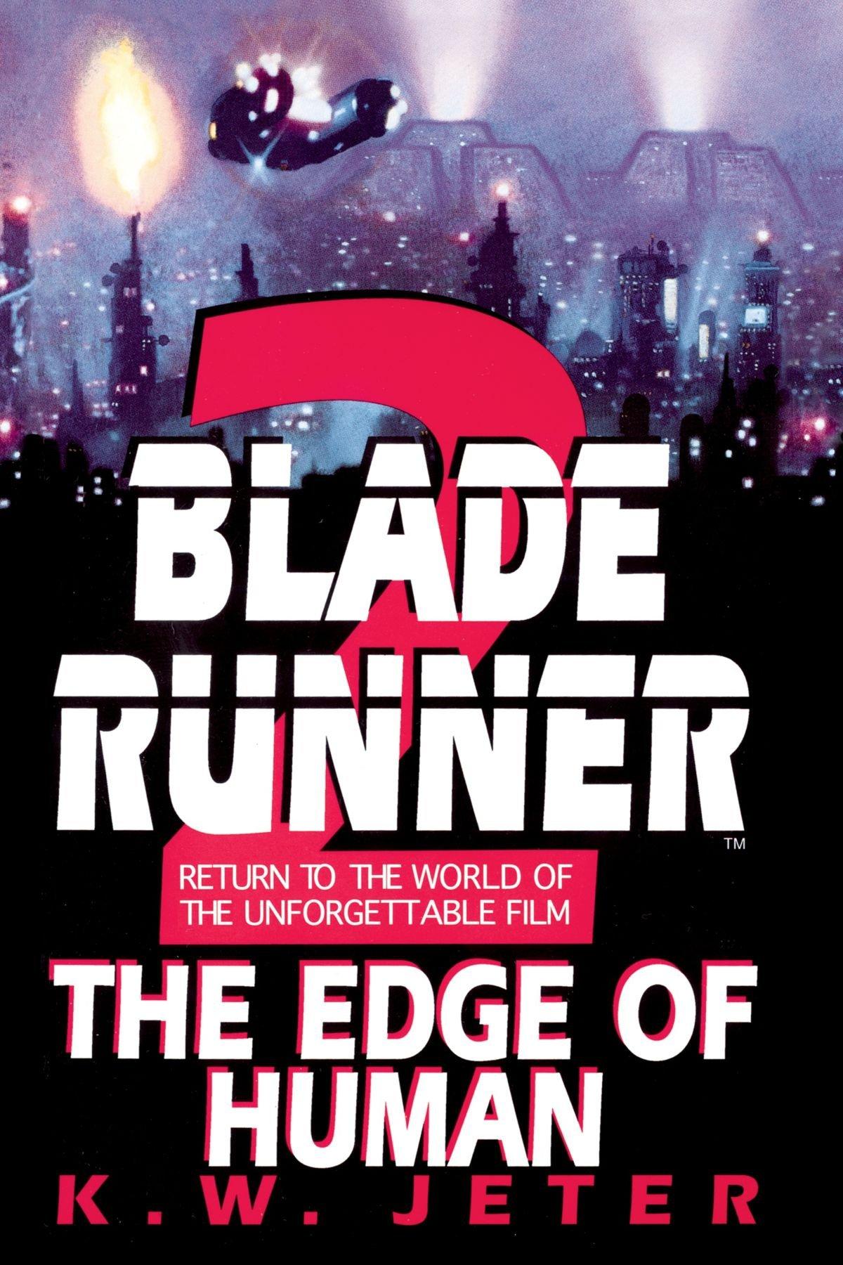 Attraktiv Amazon.com: The Edge Of Human (Blade Runner, Book 2) (9780553762679): K. W.  Jeter: Books