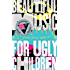 Beautiful Music for Ugly Children
