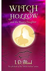 Witch Hollow and the Moon's Daughter (Book 5 of 5)