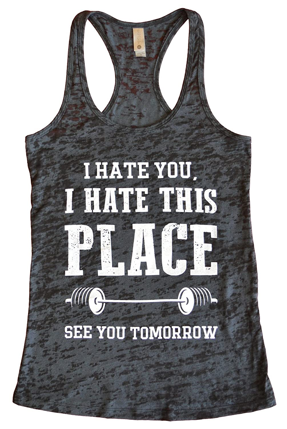 274f3ede1e70 Amazon.com  Funny Threadz I Hate You I Hate This Place See You Tomorrow  Women s Fitness Gym Burnout Tank Top  Clothing