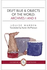Delft Blue & Objects of The World (Essential Translations Series Book 15) Kindle Edition