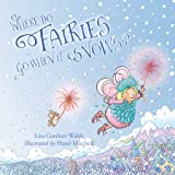 Where Do Fairies Go When It Snows