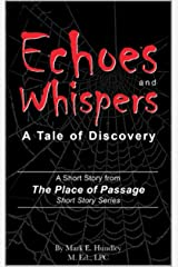 Echoes and Whispers: A Tale of Discovery (The Place of Passage Book 2) Kindle Edition