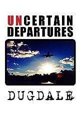 Uncertain Departures Kindle Edition