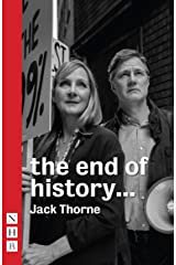 the end of history... (NHB Modern Plays) Kindle Edition