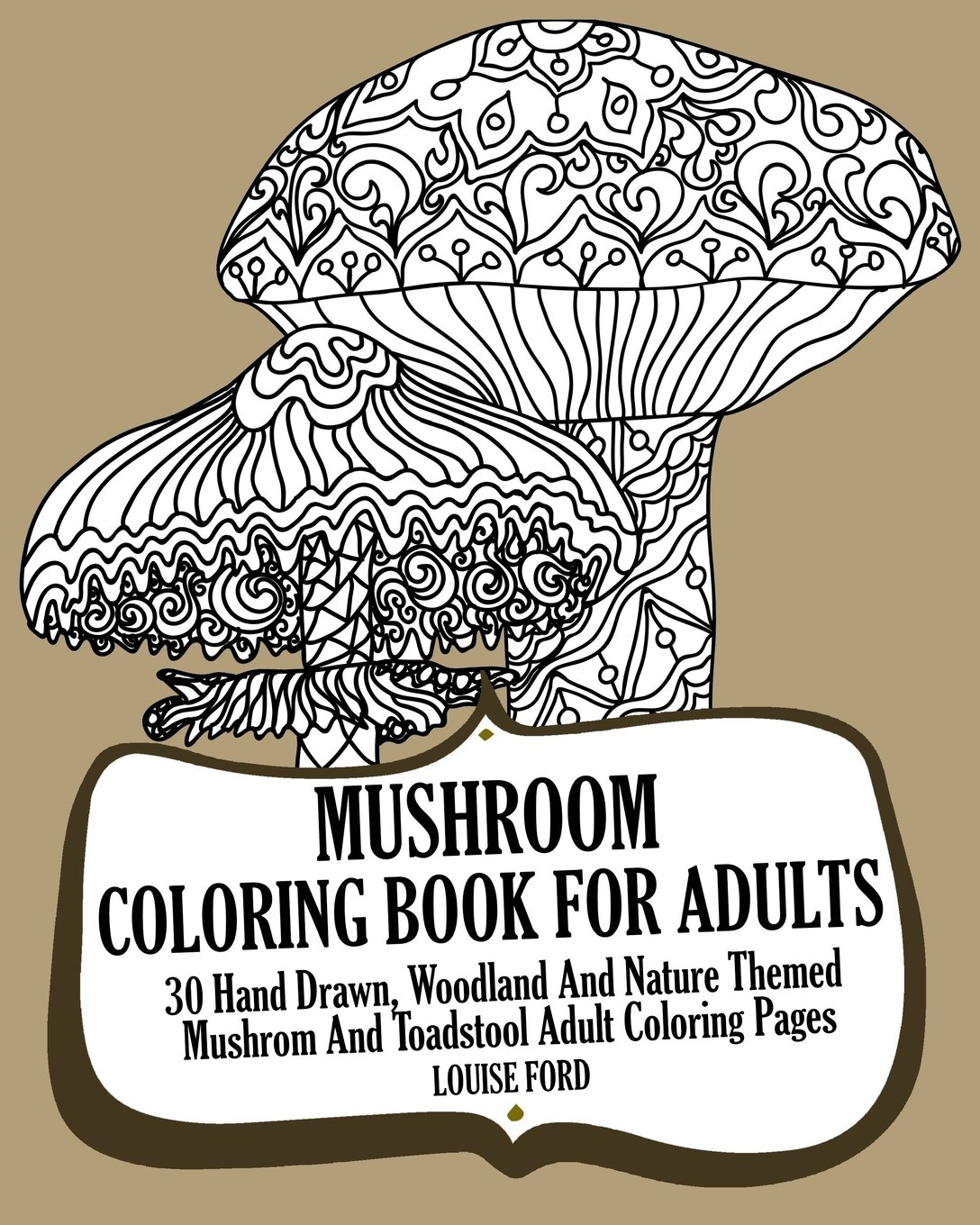 Mushroom Coloring Book For Adults: 30 Hand Drawn, Woodland And ...