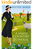 A Simple Country Funeral: A 1940s Cotswolds Mystery (The Helen Lightholder Murder Mysteries Book 2)