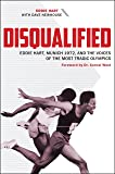 Disqualified: Eddie Hart, Munich 1972, and the Voices of the Most Tragic Olympics