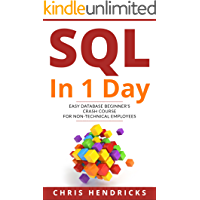SQL In 1 Day: Easy Database Beginner's Crash Course for Non-Technical Employees