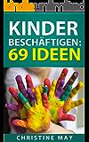 Kinder beschäftigen: 69 Ideen