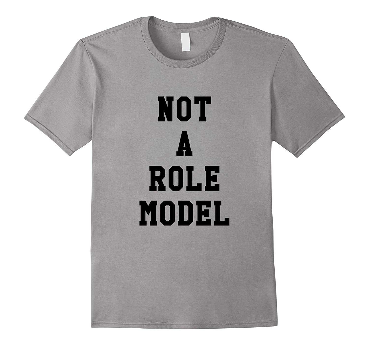 Not A Role Model Tee Shirt-TD