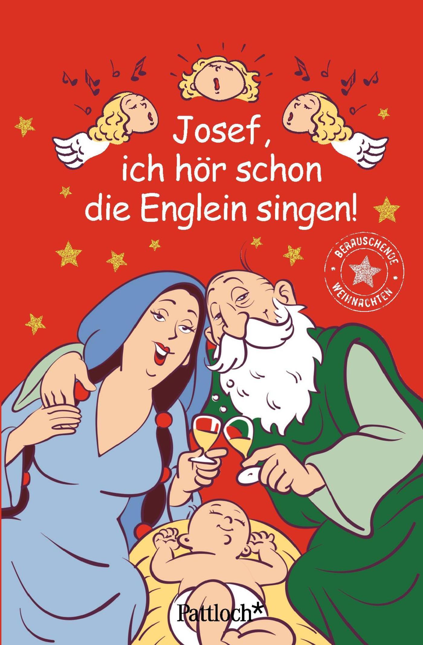 Josef Ich Hör Schon Die Englein Singen   Berauschende Weihnachten