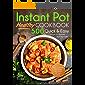 Instant Pot Cookbook: Healthy 500 Quick & Easy Days of Instant Pot Recipes: Instant Pot Cookbook for Two: Instant Pot Cookbook for Beginners: Instant Pot ... Cookbook: Instant Pot Pressure Cookbook