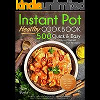 Instant Pot Cookbook: Healthy 500 Quick & Easy Days of Instant Pot Recipes