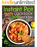 Instant Pot Cookbook: Healthy 500 Quick & Easy Days of Instant Pot Recipes (English Edition)