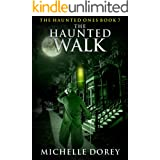 The Haunted Walk: The Haunted Ones Book 7 (Paranormal Suspense)