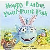Happy Easter, Pout-Pout Fish (A Pout-Pout Fish Mini Adventure)