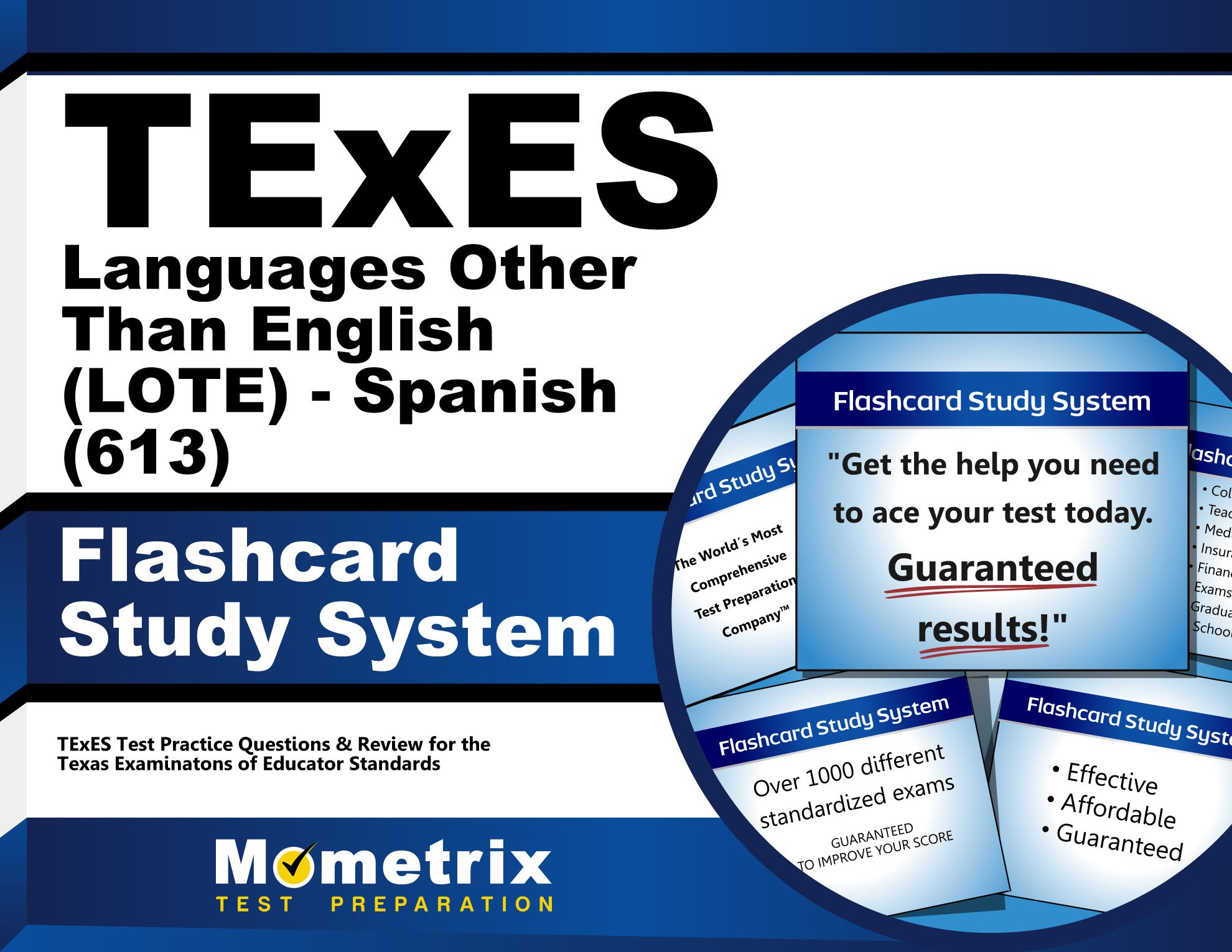 TExES Languages Other Than English (LOTE) - Spanish (613) Flashcard Study System: TExES Test Practice Questions & Review for the Texas Examinations of Educator Standards (Cards)