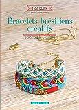 Bracelets brésiliens créatifs: 10 créations 100% couleurs