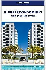 Il supercondominio, dalle origini alla riforma (Italian Edition) Kindle Edition