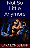 Not So Little Anymore: (Dickgirl on Male / Futanari on Man, Extreme Size, SPH) (Little Gwen Book 1) (English Edition)