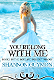 You Belong With Me: Book 1 in the Love and Dessert Trilogy