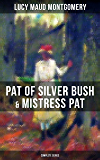 PAT OF SILVER BUSH & MISTRESS PAT (Complete Series) (English Edition)