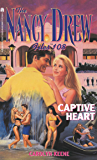 Captive Heart (Nancy Drew Files Book 108)