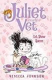 Cat Show Queen: Juliet, Nearly A Vet (Book 10)