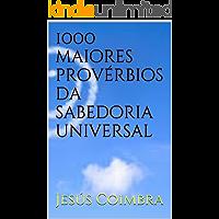 1000 maiores provérbios da sabedoria universal
