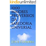 1000 maiores provérbios da sabedoria universal (Portuguese Edition)