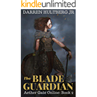 The Blade Guardian: A litRPG Saga (Aether Gate Online Book 2)