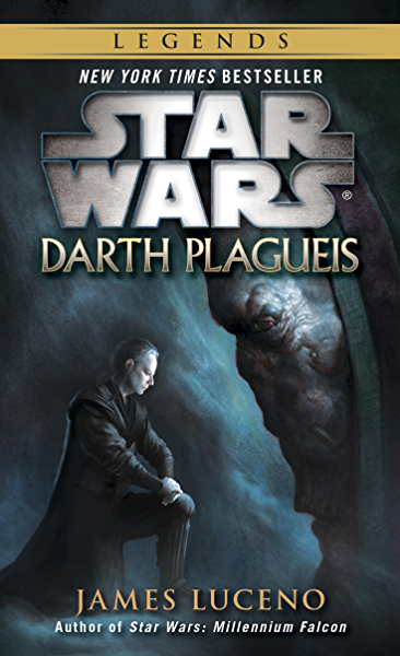 Amazon Com Darth Plagueis Star Wars Legends Star Wars Legends Book 19 Ebook Luceno James Kindle Store