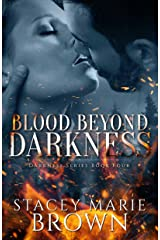 Blood Beyond Darkness (Darkness Series Book 4) Kindle Edition