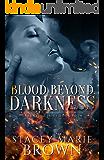 Blood Beyond Darkness (Darkness Series Book 4) (English Edition)
