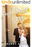 My Only Love: A Second Chance Sweet Romance Novel (Lyrics of Love Book 7)